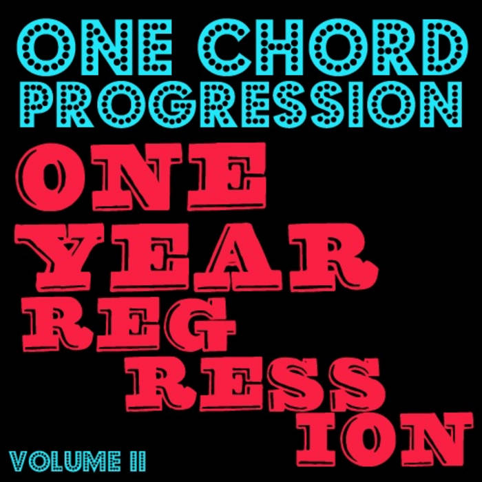One Chord Progression One Year Regression Vol 2 cover art