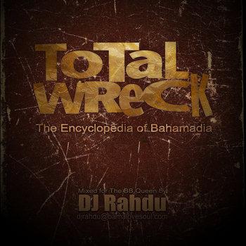 DJ Rahdu - Total Wreck: The Encyclopedia of Bahamadia cover art