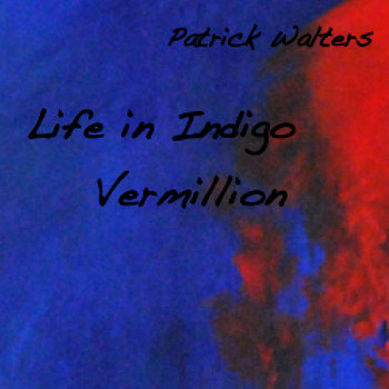 Life in Indigo Vermillion, Op.13 cover art