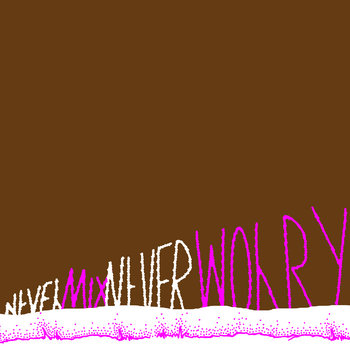 Never Mix, Never Worry (7-inch) cover art