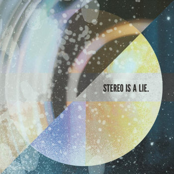 STEREO IS A LIE cover art