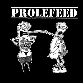 "Prolefeed / The Day Man Lost split 7"" cover art"