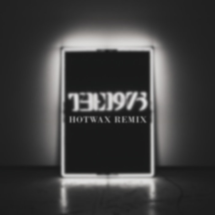The 1975 - Is There Somebody Who Can Watch You (Hotwax remix) cover art