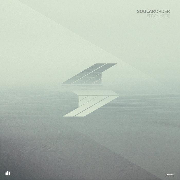 Soular Order - From Here EP (CBNR003) cover art