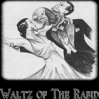 Waltz Of The Rabid cover art