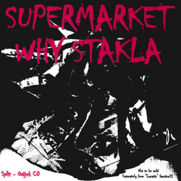 "Supermarket / Why Stakla - ""Split/Osijek cd"" [Lunatic fanzine 1997] cover art"