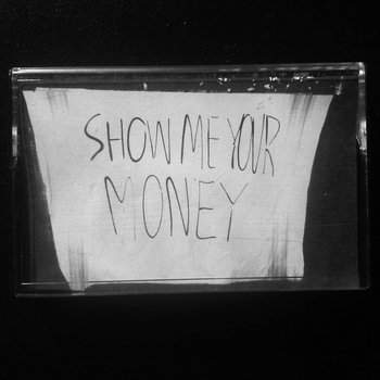 SHOW ME YOUR MONEY cover art