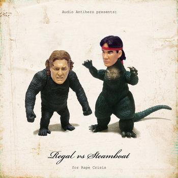 "Audio Antihero Presents: ""REGAL VS STEAMBOAT"" for Rape Crisis cover art"