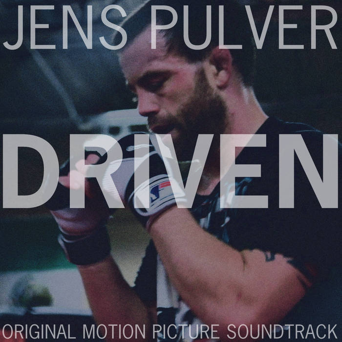 Jens Pulver | Driven Motion Picture Soundtrack cover art