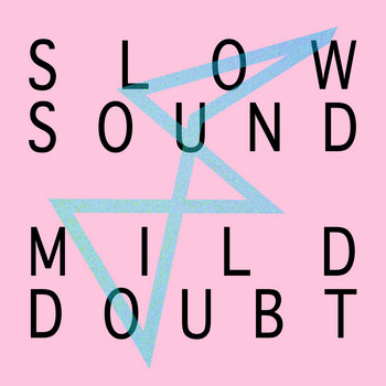 Slow Sound/Mild Doubt cover art