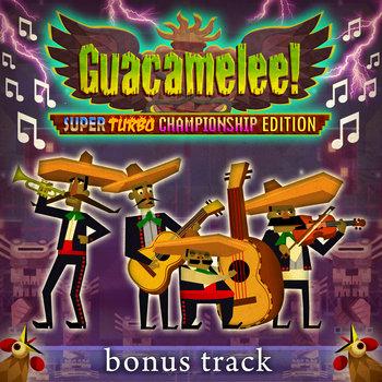 Guacamelee! Super Turbo Bonus Track Edition cover art