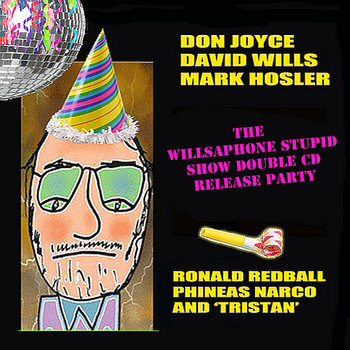 The Willsaphone Stupid Show Double CD Release Party cover art