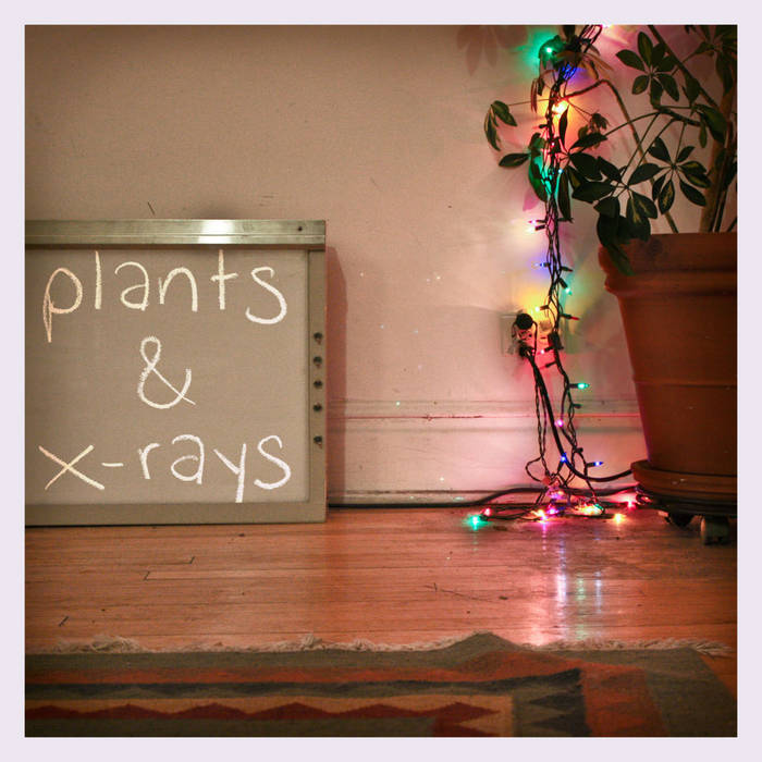 Plants and X-Rays cover art