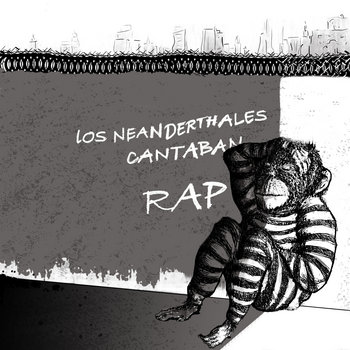 Los neanderthales cantaban rap cover art
