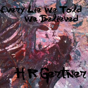Every Lie We Told We Believed cover art