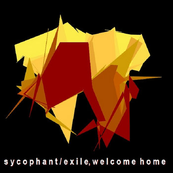Sycophant / Exile, Welcome Home cover art