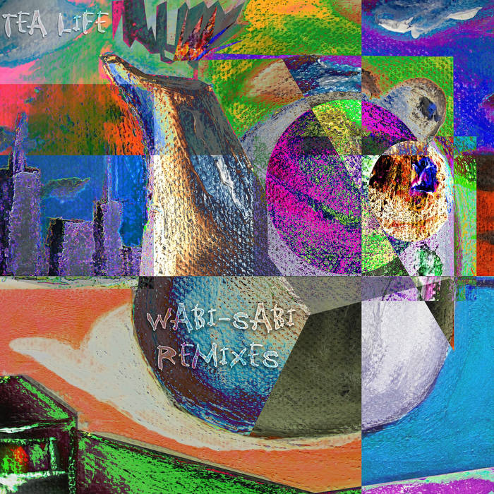 Tea Life: Wabi-Sabi Remixes cover art