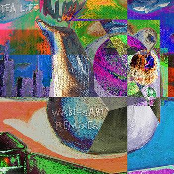 Tea Life: Wabi-Sabi Remixes cover art