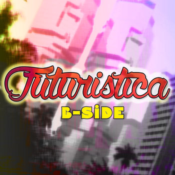 Futuristica: B-Side cover art