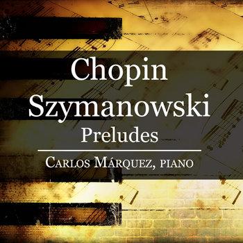 Chopin, Szymanowski: Preludes cover art