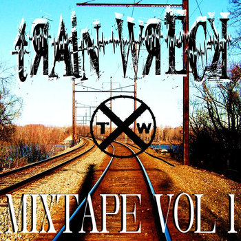 Train Wreck Mixtape Vol.1 cover art