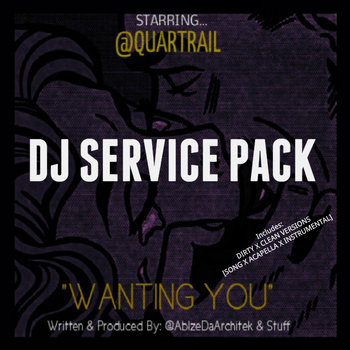 "QUARTRAIL ""WANTING YOU"" DJ SERVICE PACK cover art"