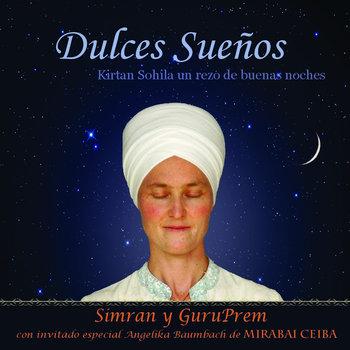 Dulces Sueños: Kirtan Sohila un rezo de buenas noches cover art
