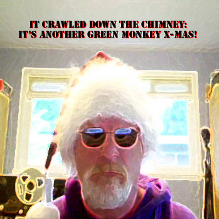 It Crawled Down the Chimney (It's Another Green Monkey Christmas!) cover art