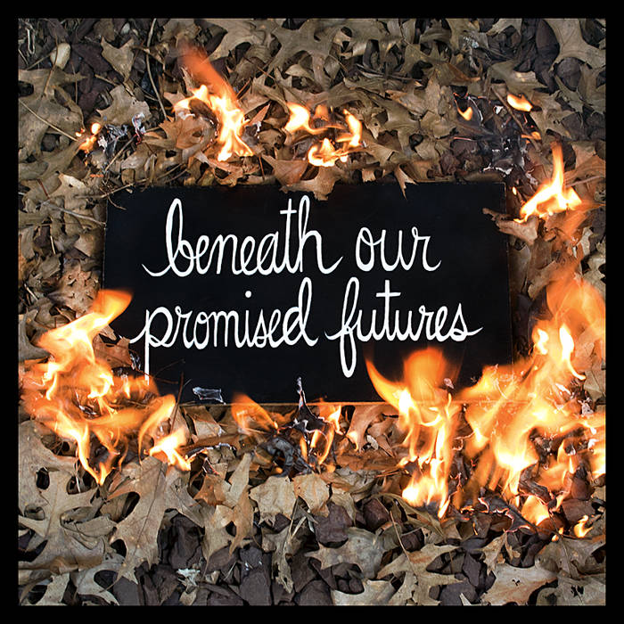 Beneath Our Promised Futures cover art
