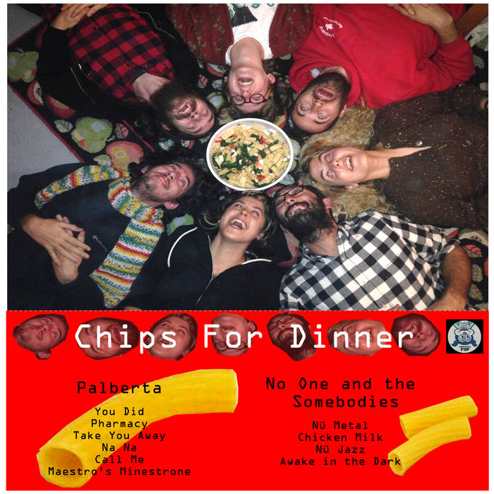Chips For Dinner (split with No One And The Somebodies) cover art
