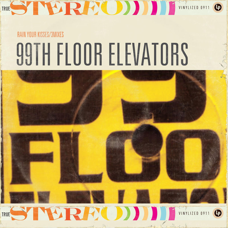 Rain Your Kisses | 99th Floor Elevators