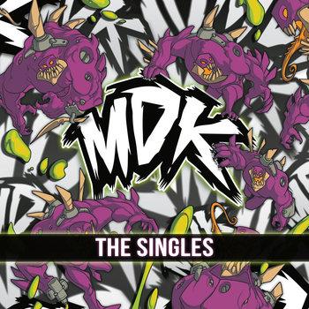 mdk the singles