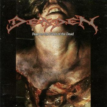 DEADEN - Feast on the Flesh of the Dead cover art