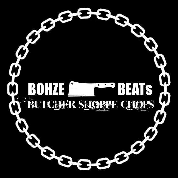 Bohze Beats - Butcher Shoppe Chops (2016)