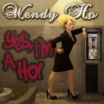 Yes, I'm A Ho! cover art