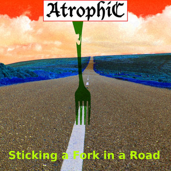 Greatest (S)Hits XVIII - Sticking a Fork in a Road cover art