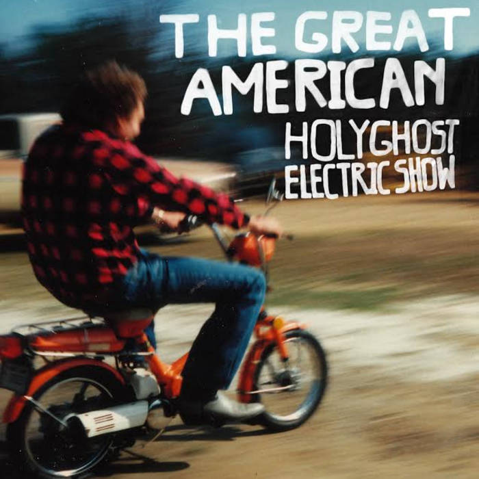 The Great American Holy Ghost Electric Show cover art