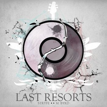 Stryfe & Marc Byrd Present: The Last Resorts cover art