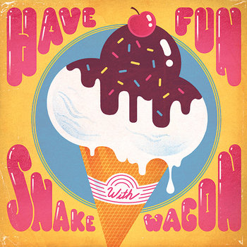 Have Fun With Snake Wagon cover art