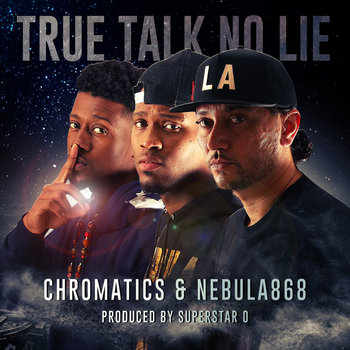 True Talk No Lie - Chromatics & Nebula868 cover art