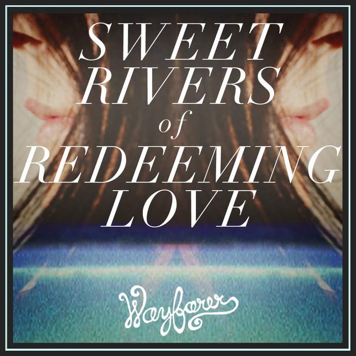 Sweet Rivers of Redeeming Love (Single) cover art