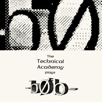 The Technical Academy plays -b0b- cover art