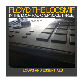 In The Loop Radio (Episode 3): Loops and Essentials cover art