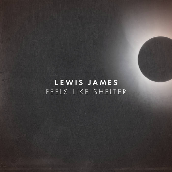 Lewis James - Feels Like Shelter EP (2016)