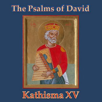 The Psalms of David -- Kathisma XV cover art