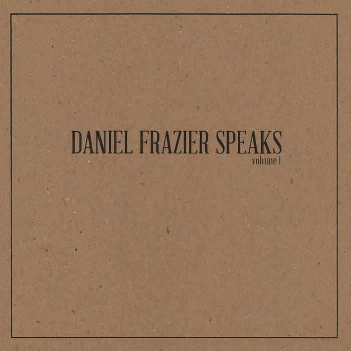 Daniel Frazier Speaks Vol. 1 cover art