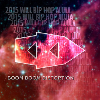 Boom Boom Distortion - 2015 will biphop alula cover art