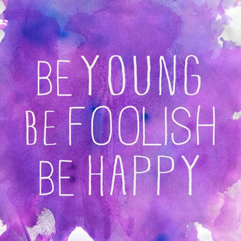 Be Young, Be Foolish, Be Happy cover art