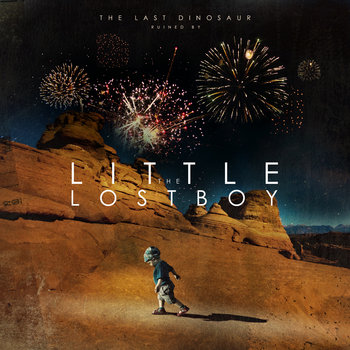 The Last Dinosaur Ruined by The Little Lost Boy cover art