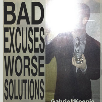 Bad Excuses Worse Solutions cover art